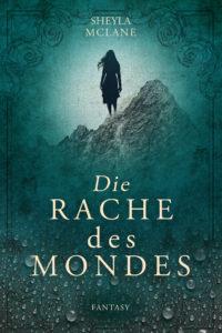 die-rache-des-mondes-sheyla-mclane-high-fantasy-roman-dilogie-cover-teil-2-fortsetzung
