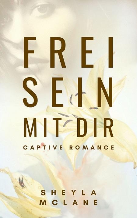sheyla-mclane-frei-sein-mit-dir-captive-romance